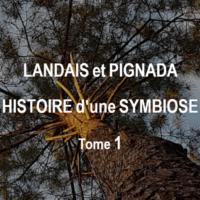 Landais et Pignada - Histoire d'une symbiose