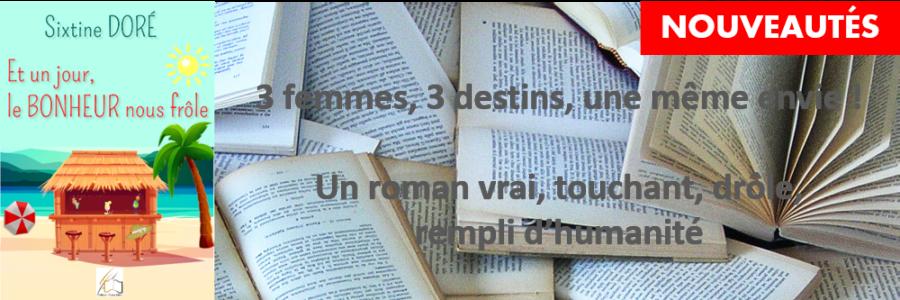 Et un jour le bonheur nous frôle : le roman de Sixtine Doré