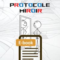 Protocole Miroir en e-book, une novella de Thibaut Dussud